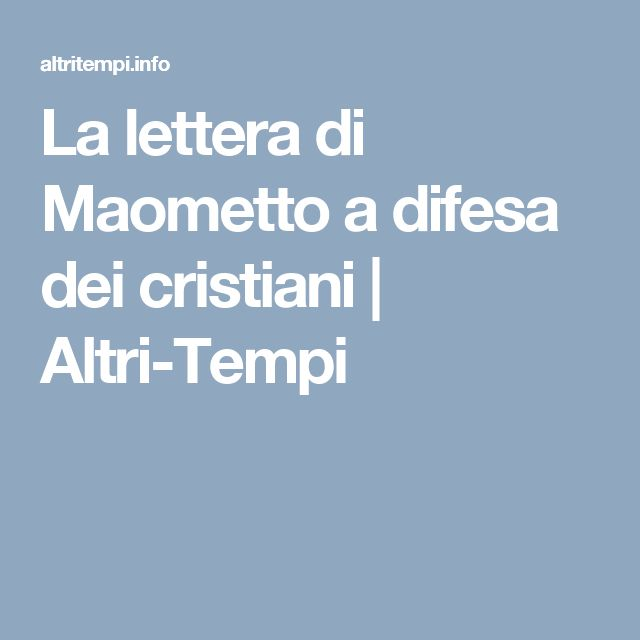 La lettera di Maometto a difesa dei cristiani   Altri-Tempi