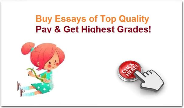 Buy Essays of Top Quality • Pay & Get Highest Grades!