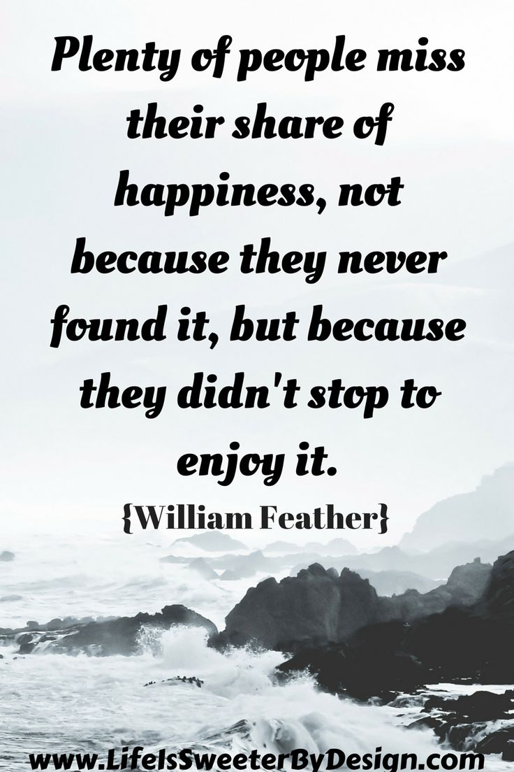 Quotes on happiness, joy and contentment can keep us looking at life the right way!