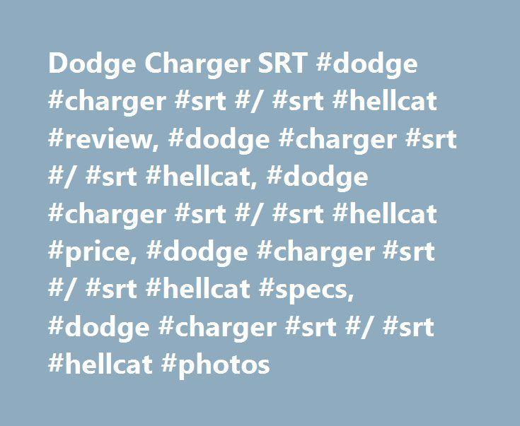 Dodge Charger SRT #dodge #charger #srt #/ #srt #hellcat #review, #dodge #charger #srt #/ #srt #hellcat, #dodge #charger #srt #/ #srt #hellcat #price, #dodge #charger #srt #/ #srt #hellcat #specs, #dodge #charger #srt #/ #srt #hellcat #photos http://iowa.remmont.com/dodge-charger-srt-dodge-charger-srt-srt-hellcat-review-dodge-charger-srt-srt-hellcat-dodge-charger-srt-srt-hellcat-price-dodge-charger-srt-srt-hellcat-specs-dod/  # Dodge Charger SRT / SRT Hellcat Dodge Charger SRT / SRT Hellcat…
