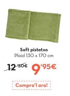 Plais pistacho: http://www.lamallorquina.es/ca/plaids-coxins-i-fundes-de-coixi/2014-SOFT-PLAID.html
