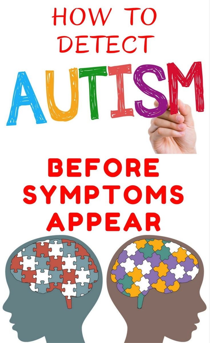 Detect autism before symptoms appear....