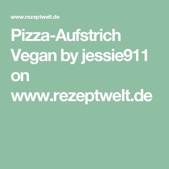 Pizza-Aufstrich Vegan by jessie911 on www.rezeptwelt.de
