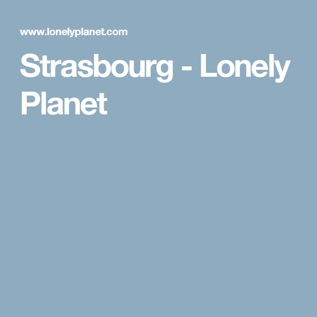 Strasbourg - Lonely Planet
