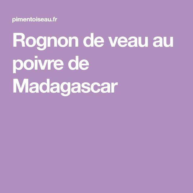 Rognon de veau au poivre de Madagascar