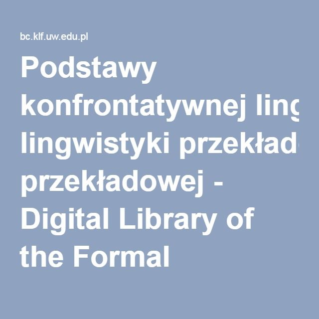 Podstawy konfrontatywnej lingwistyki przekładowej - Digital Library of the Formal Linguistics Department at the University of Warsaw