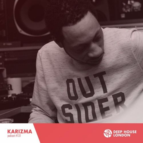 Karizma - DHL Mix #131 by Deep House London | Free Listening on SoundCloud
