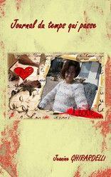 Journal du temps qui passe de Jeanine GHIRARDELLI http://lalibrairiedesinconnus.blog4ever.com/journal-du-temps-qui-passe
