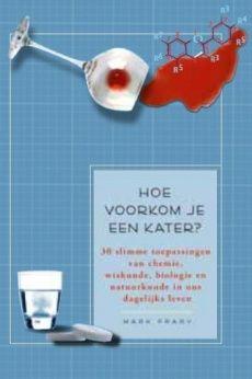 Hoe voorkom je een kater - Mark Frary - 9789085710820 - Voordeelboekenonline.nl Pam