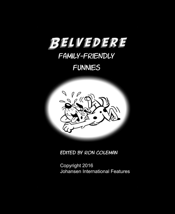 One of several #cartoon-books featuring Belvedere. Available at http://stores.colemantoons.com