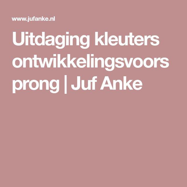 Uitdaging kleuters ontwikkelingsvoorsprong | Juf Anke