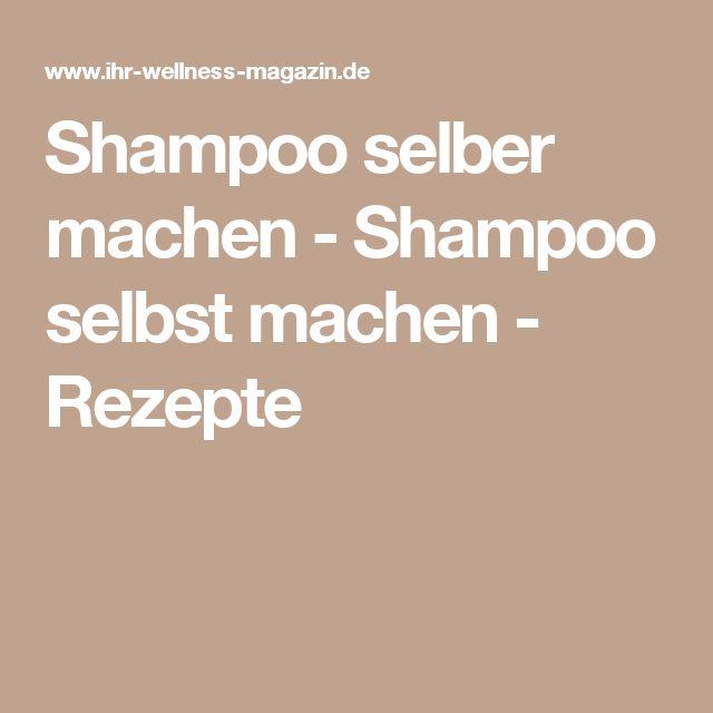 shampoo selber machen shampoo selbst machen rezepte rezepte shampoos and beauty. Black Bedroom Furniture Sets. Home Design Ideas
