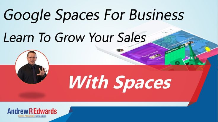 Google Spaces for Business - Learn to Grow Your Business with Spaces