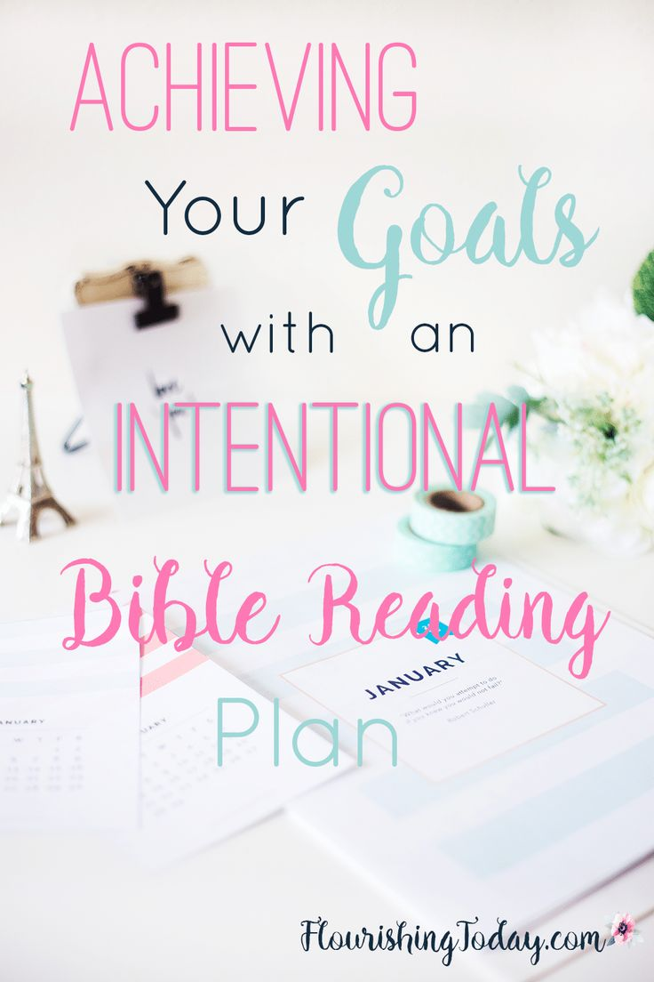 Achieving Goals | Intentional Bible Reading Plan | Growing Deeper in God | Knowing God More | Spiritual Growth | Increasing Faith | Setting Goals