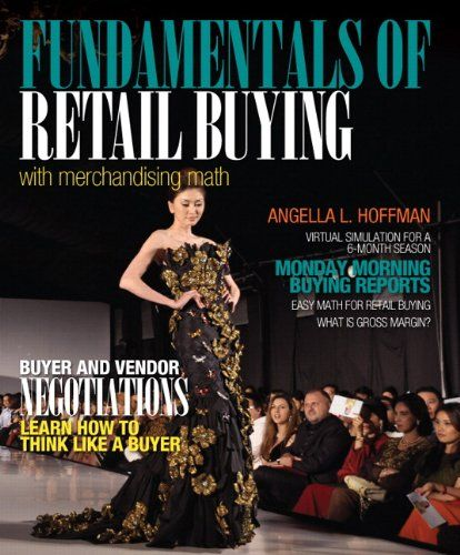 Fundamentals of Merchandising Math and Retail Buying by Angella L. Hoffman http://www.amazon.ca/dp/0132724146/ref=cm_sw_r_pi_dp_8c2hub10RETH1