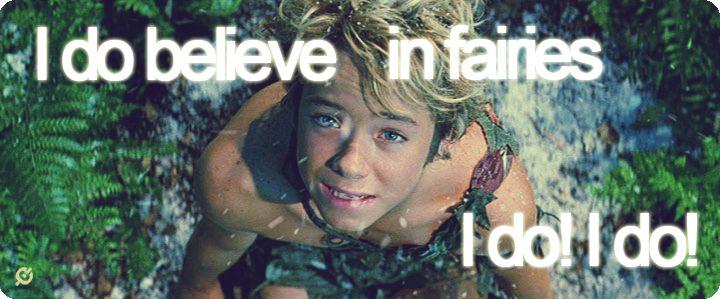 """I do believe in fairies I do! I do!"""