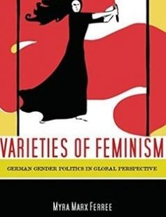 Varieties of Feminism German Gender Politics in Global Perspective free download by Myra Marx Ferree ISBN: 9780804757591 with BooksBob. Fast and free eBooks download.  The post Varieties of Feminism German Gender Politics in Global Perspective Free Download appeared first on Booksbob.com.
