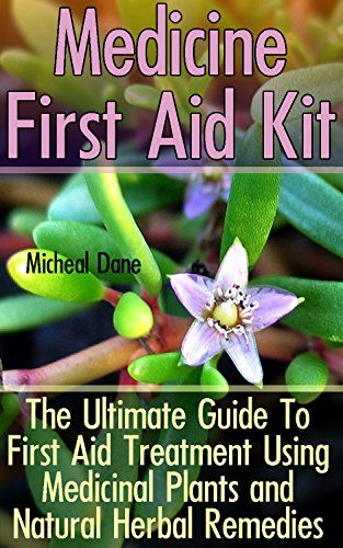 Medicine First Aid Kit: The Ultimate Guide To First Aid Treatment Using…
