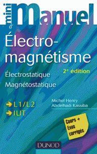 Abdelhadi Kassiba et Michel Henry - Mini manuel d'électromagnétisme - Cours + exercices.