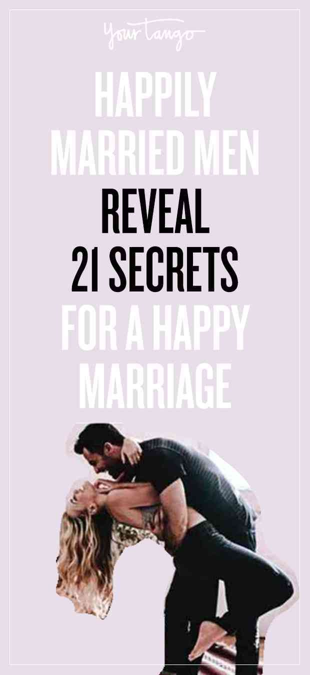 Happily Married Men Reveal 21 Secrets For A Happy Marriage