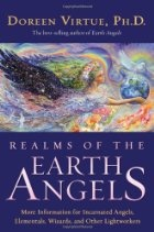 Realms of the Earth Angels: More Information for Incarnated Angels, Elementals, Wizards, and Other Lightworkers by Doreen Virtue