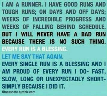 I thought I had a bad run today but this is so true it wasn't a bad run