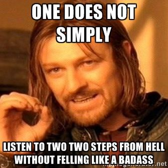 One Does Not Simply - one does not simply  listen to two two steps from hell without felling like a badass