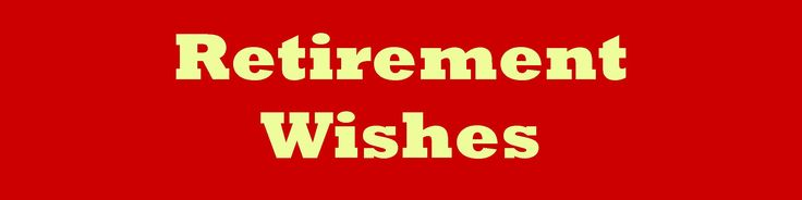 Retirement Card Messages: Wishes to Write in a Retirement Card