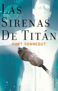 Las sirenas de Titán, de Kurt Vonnegut.