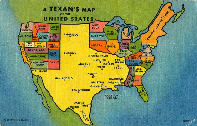 """Texan's map of the US.  This is for all my """"Texas State of Mind"""" family and friends."""