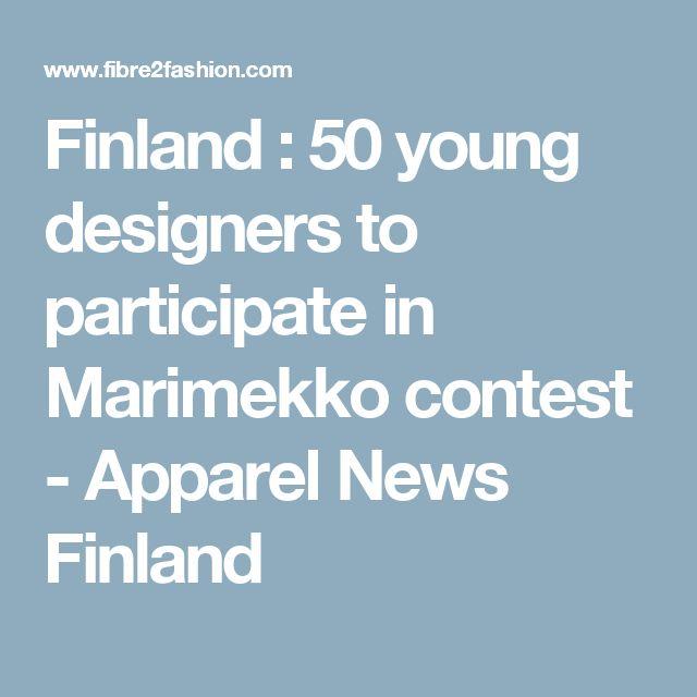 Finland : 50 young designers to participate in Marimekko contest - Apparel News Finland