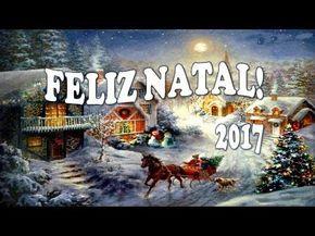 FELIZ NATAL 2017 - MENSAGEM DE NATAL 2017 - NATAL DE LUZ E PAZ - Vídeo de Natal para WhatsApp - YouTube