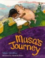 Musa's Journey by Mari Grobler with illustrations by Elizabeth Pulles