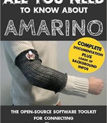 All You Need To Know About Amarino: The Open-Source Software Toolkit For Connecting Android And Arduino PDF