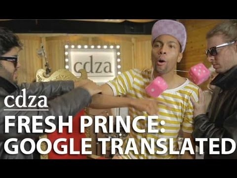 """What happens when you take """"The Fresh Prince of Bel-Air,"""" Google Translate, and a bunch of musicians with too much time on their hands? It goes a little something like this... Fresh Prince: Google Translated 
