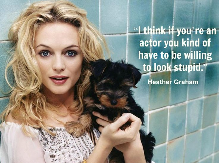 Heather Graham - Movie Actor Quote - Film actor quote - #heathergraham ...: www.pinterest.com/pin/149955862565713850