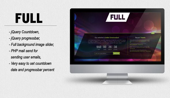 FULL - Coming Soon HTML/CSS Template   http://themeforest.net/item/full-coming-soon-htmlcss-template/3116483?ref=damiamio       FULL – Coming soon or underconstruction html/css template is very clean, basic and easy to set. Template has a unique design with support all browsers (IE7+). It has jquery countdown, jquery progressbar, full background image slider, recent tweets widget and PHP mail send.  Documentation  Well Documented  Easy to use HTML Documentation Page  Commented HTML Pages…