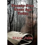 Twenty-Five Years Ago Today (Kindle Edition)By Stacy Juba