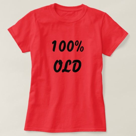 100% old deep red T-Shirt Show to the world with this deep red t-shirt that you are 100% old. You can also customise this product to change the text, font type and text colour.