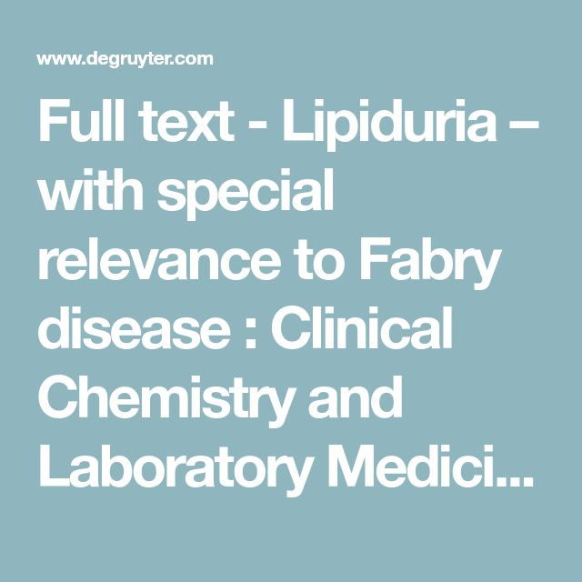 2015 - Full text - Lipiduria – with special relevance to Fabry disease : Clinical Chemistry and Laboratory Medicine (CCLM)