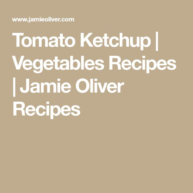 Tomato Ketchup | Vegetables Recipes | Jamie Oliver Recipes