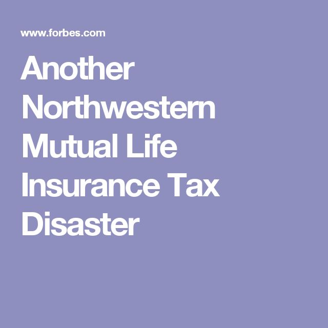 Another Northwestern Mutual Life Insurance Tax Disaster