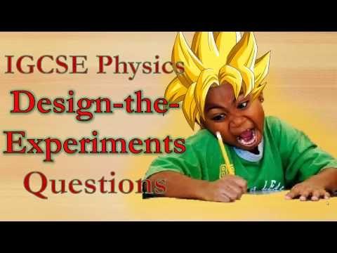 9) IGCSE Physics Design-the-Experiments Questions @ Paper 6