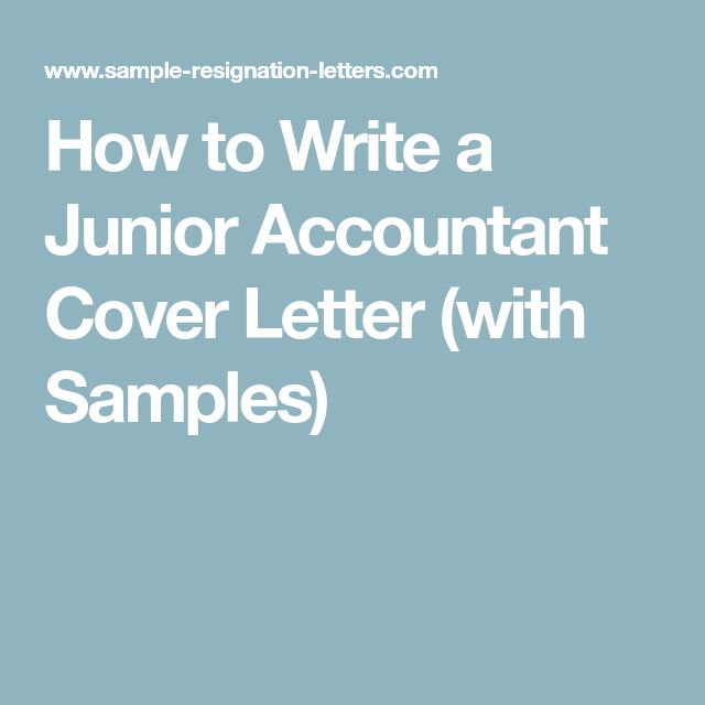 How to Write a Junior Accountant Cover Letter (with Samples)