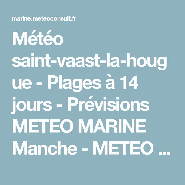 Météo saint-vaast-la-hougue - Plages à 14 jours - Prévisions METEO MARINE Manche - METEO CONSULT MARINE