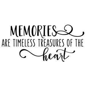 Memories are timeless treasures