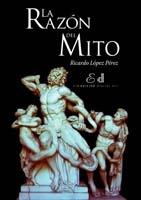 La Razón del Mito del autor Ricardo López Pérez, lo puedes encontrar en formato ePub, en las mejores tiendas on-line