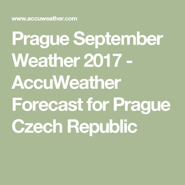 Prague September Weather 2017 - AccuWeather Forecast for Prague Czech Republic