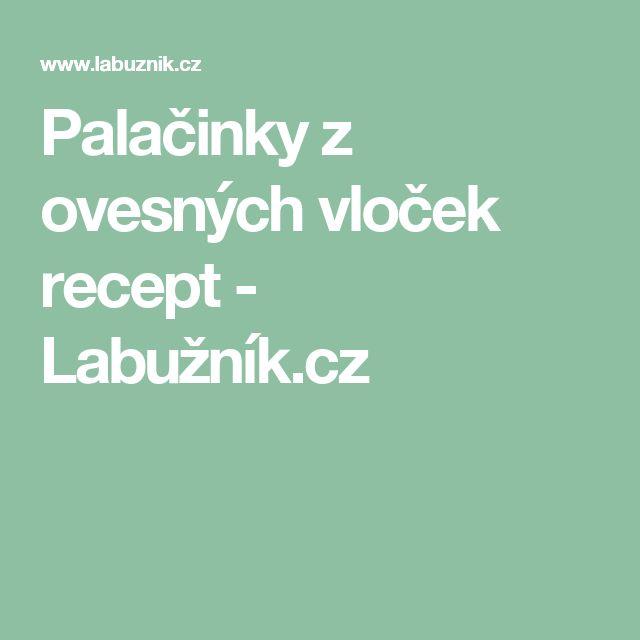 Palačinky z ovesných vloček recept - Labužník.cz