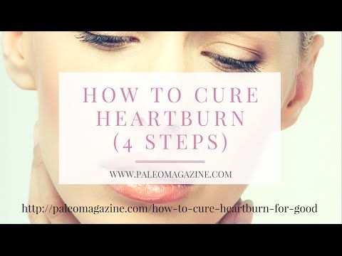 How To Cure Heartburn For Good! (In 4 Steps)